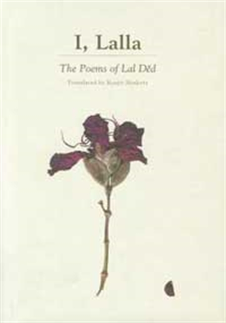 I Lalla: The Poems of Lal Ded