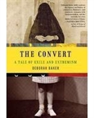 The Convert : A Tale Of Exile And Extremism