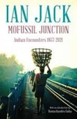 Mofussil Junction: Indian Encounters 1977 - 2012