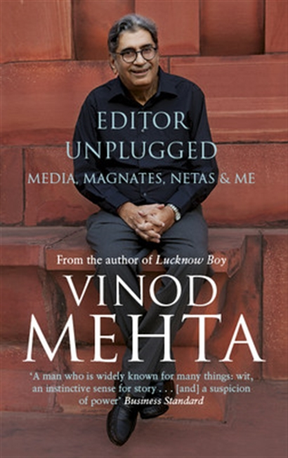 Editor Unplugged: Media, Magnates, Netas & Me