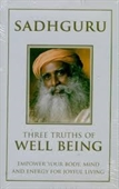 Three Truths of Well Being : Empower Your Body, Mind And Energy For Joyful Living
