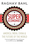 Super Economies: America, India, China &  The Future of the World