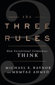 The Three Rules : How Exceptional Companies Think