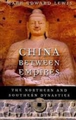 China Between Empires : The Northern And Southern Dynasties