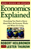 Economics Explained : Everything You Need To Know About How The Economy Works And Where Its Going