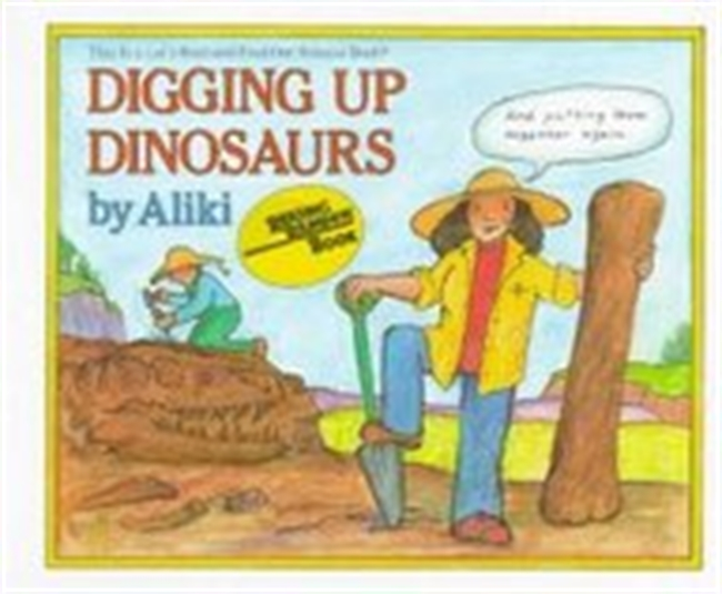 Digging Up Dinosaurs (Lets-Read-and-Find-Out Science 2)