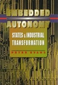 Embedded Autonomy : States & Industrial Transformation