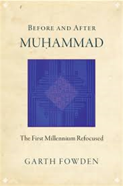 Before And After Muhammad : The First Millennium Refocused