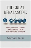 The Great Rebalancing : Trade, Conflict, And The Perilous Road Ahead For The World Economy