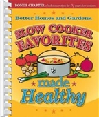 Slow Cooker Favorites Made Healthy (Better Homes & Gardens Cooking)