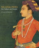 Mughal India : Art, Culture And Empire