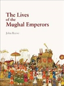 The Lives of The Mughal Emperors