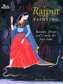 Rajput Painting : Romantic, Divine And Courtly Art From India