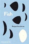 Fish : Recipes From The Sea