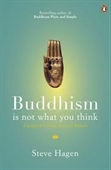 Buddhism is Not What You Think