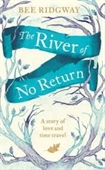 The River of No Return : A Story of Love And Time Travel