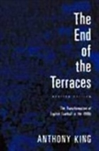 The End Of The Terraces - The Transformation Of English Football