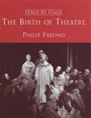 Stage By Stage : The Birth of Theatre