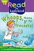 Whoops, There Go My Trousers! (Read With Ladybird)