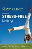The Mayo Clinic Guide to Stress- Free Living