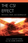 The Csi Effect: Television, Crime, And Governance (Critical Studies In Television)