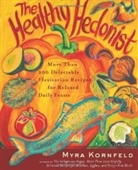 The Healthy Hedonist: More Than 200 Delectable Flexitarian Recipes For Relaxed Daily Feasts
