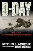 D-Day : June 6,1944 The Battle For The Normandy Beaches