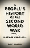 A Peoples History of The Second World War : Resistance Versus Empire
