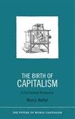 The Birth of Capitalism : A Twenty-First-Century Perspective