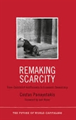 Remaking Scarcity : From Capitalist Inefficiency To Economic Democracy