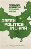 Green Politics in China : Environmental Governance And State-Society Relations