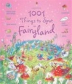 1001 Things To Spot In Fairyland (1001 Things To Spot)