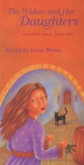 The Widow and Her Daughters and Other Classic Fairy-Tales (Sister Stories) (v. 4)