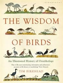 The Wisdom of Birds : An Illustrated History of Ornithology