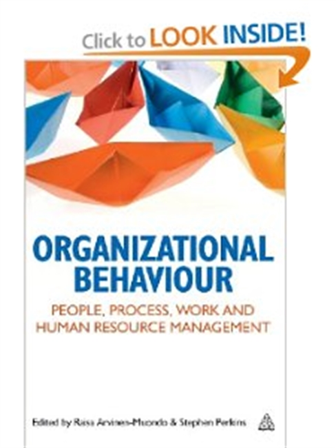 Organizational Behaviour : People, Process, Work And Human Resource Management