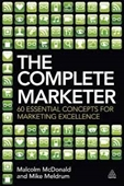 The Complete Marketer : 60 Essential Concepts For Marketing Excellence
