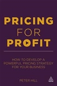 Pricing For Profit : How To Develop A Powerful Pricing Strategy For Your Business