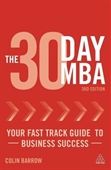 The 30 Day MBA : Your Fast Track Guide to Business Success