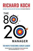 The 80/20 Manager : The Ways To Become A Great Leader