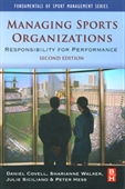 Managing Sports Organizations Responsibility For Performance 2nd Ed.