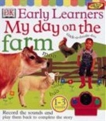 My Day on the Farm (Record and Play) (Dk Early Learners)