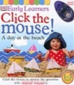 Click The Mouse!: A Day At The Beach (Early Learners)