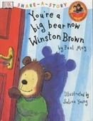 Youre A Big Bear Now Winston Brown (Share-a-story)
