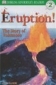 Eruption! (Dk Readers Level 2)