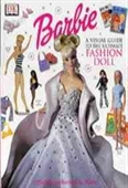 Ultimate Barbie: Ultimate Queen Of Glamour: The Visual Guide To The Ultimate Fashion Doll