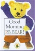 Good Morning P.B. Bear (PB Bear & Friends)