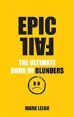 Epic Fail : The Ultimate Bookof Blunders
