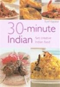 30 MINUTE INDIAN FAST, CREATIVE INDIAN FOOD