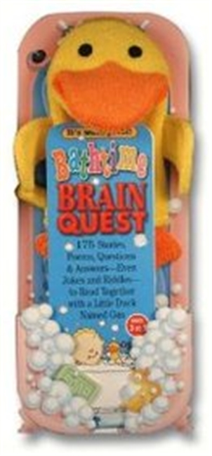 Brain Quest Bathtime: 175 Stories, Poems, Questions And Answers--Even Jokes And Riddles--To Read Together With A Little Duck Nam