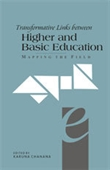 TRANSFORMATIVE LINKS BETWEEN HIGHER AND BASIC EDUCATION: Mapping the Field